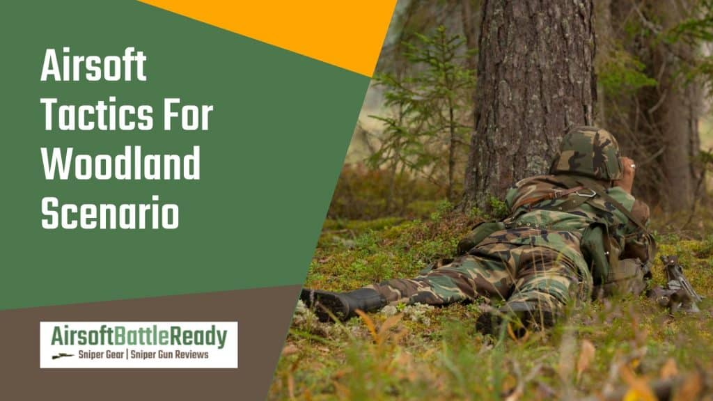 Airsoft Tactics For Woodland - Airsoft Battle Ready