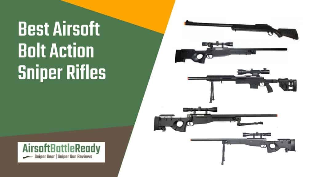 Best Airsoft Bolt Action Sniper Rifles - Airsoft Battle Ready