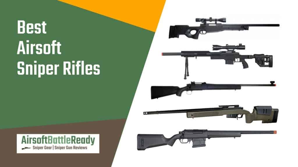 Best Airsoft Sniper Rifles - Airsoft Battle Ready