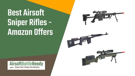 Best Airsoft Sniper Rifles - Amazon Offers - Airsoft Battle Ready