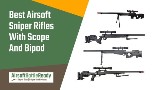 Best Airsoft Sniper Rifles With Scope And Bipod - Airsoft Battle Ready