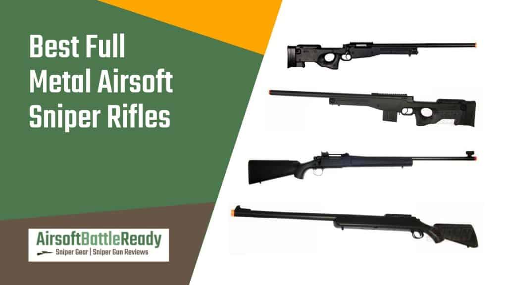 Best Full Metal Airsoft Sniper Rifles - Airsoft Battle Ready