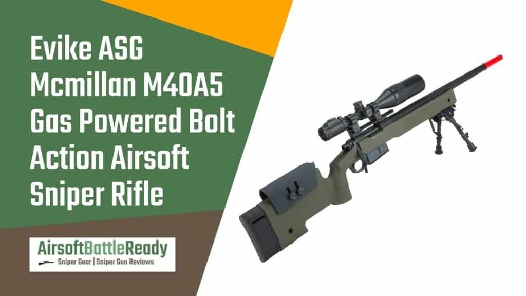Evike ASG Licensed Mcmillan M40A5 Gas Powered Bolt Action Airsoft Sniper Rifle Review - Airsoft Battle Ready