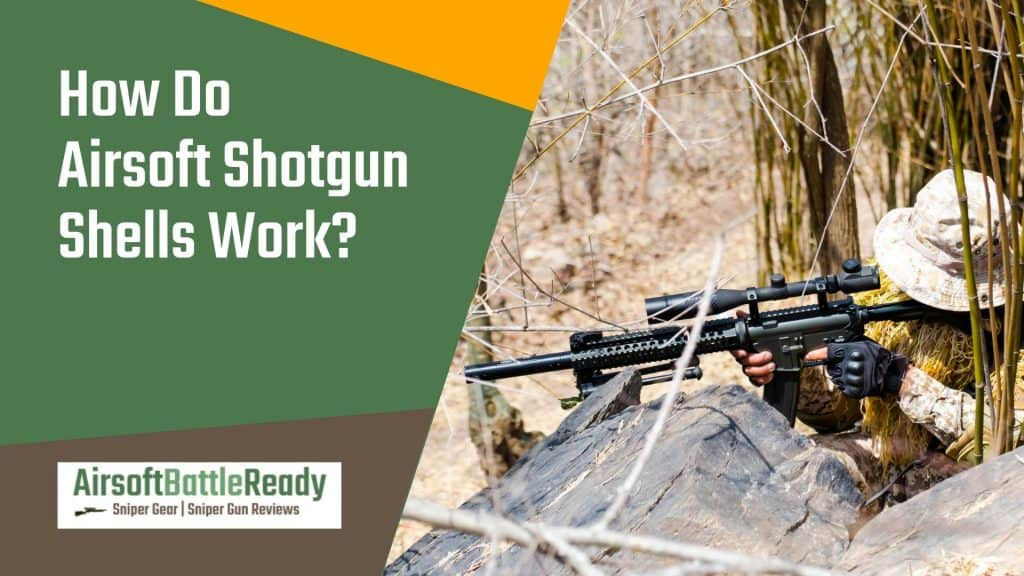 How Do Airsoft Shotgun Shells Work - Airsoft Battle Ready