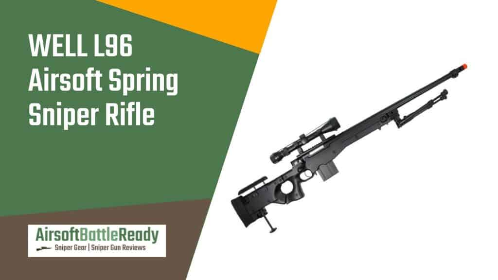 WELL L96 Airsoft Spring Sniper Rifle Review - Airsoft Battle Ready