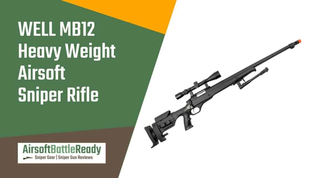 WELL MB12 Heavy Weight Airsoft Sniper Rifle Review - Airsoft Battle Ready