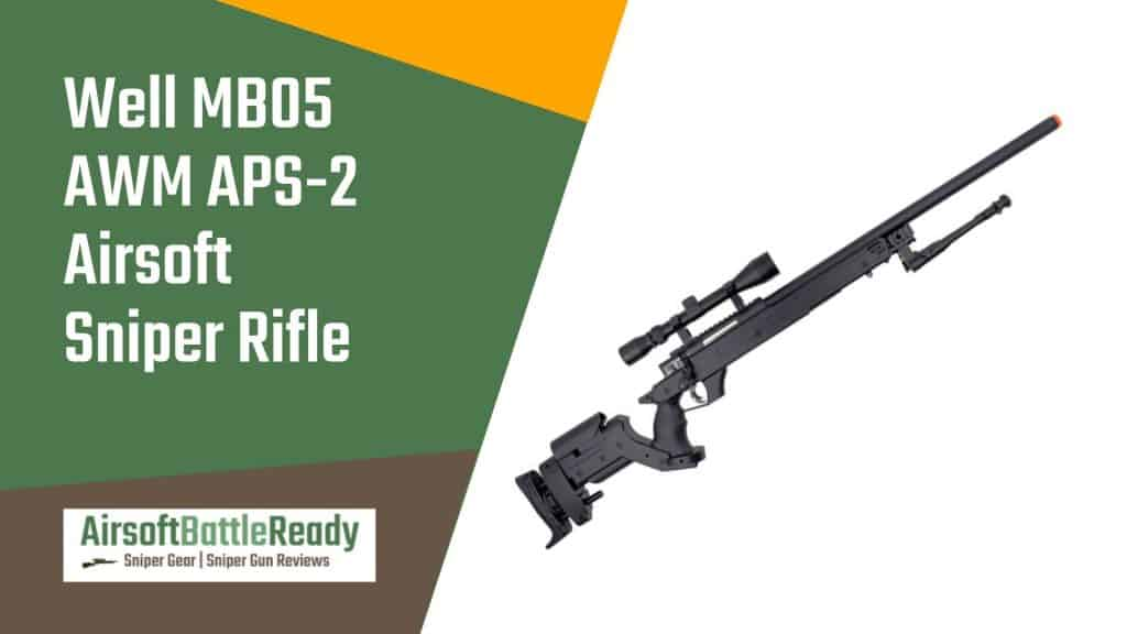 Well MB05 AWM APS-2 Airsoft Sniper Rifle Review - Airsoft Battle Ready