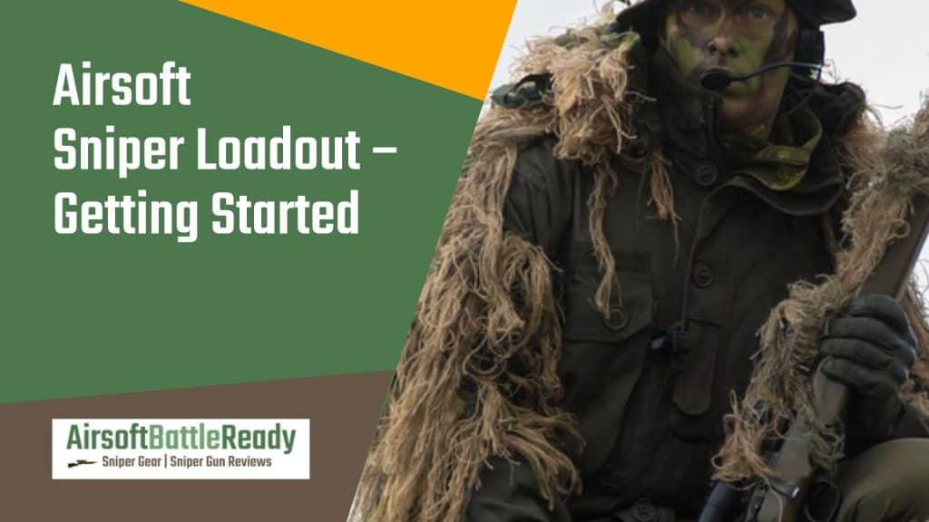 Airsoft Sniper Loadout - Getting Started - Airsoft Battle Ready