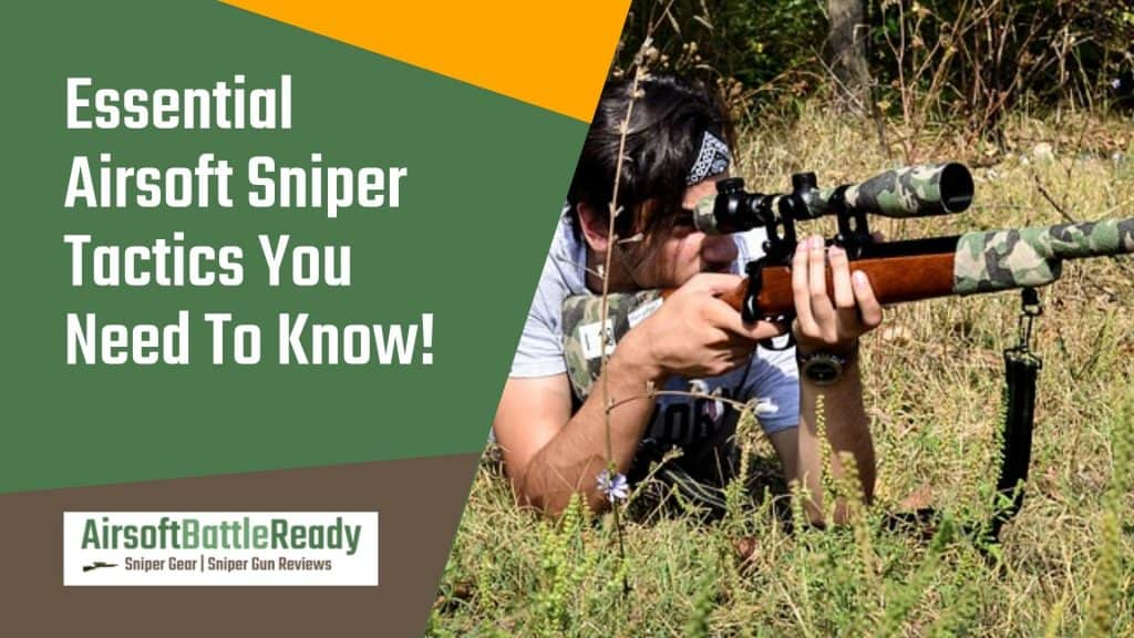 Essential Airsoft Sniper Tactics You Need To Know - Airsoft Battle Ready